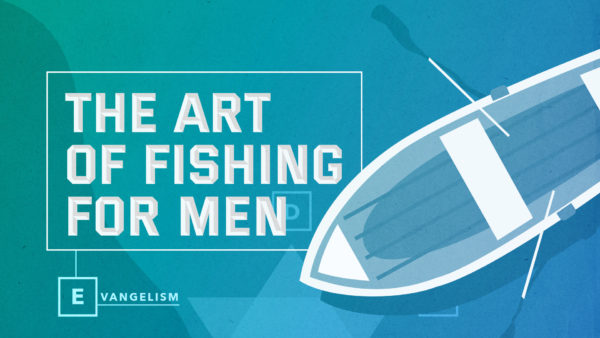 The Art of Fishing for Men